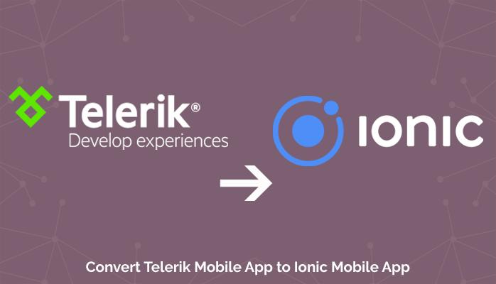 Convert Telerik Mobile App to Ionic Mobile App