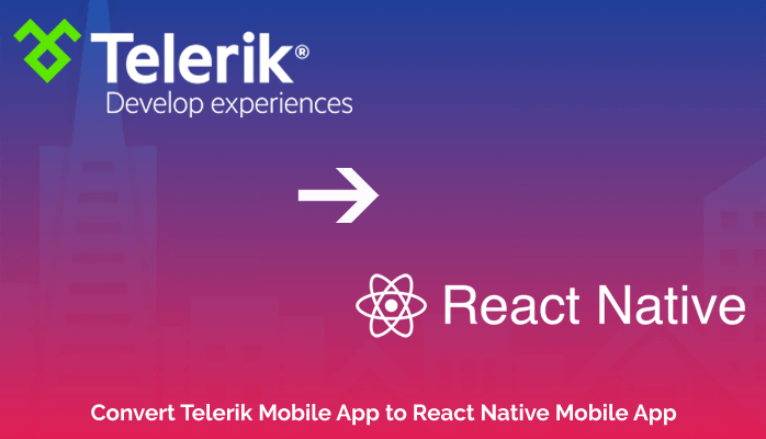 Convert Telerik Mobile App to React Native Mobile App