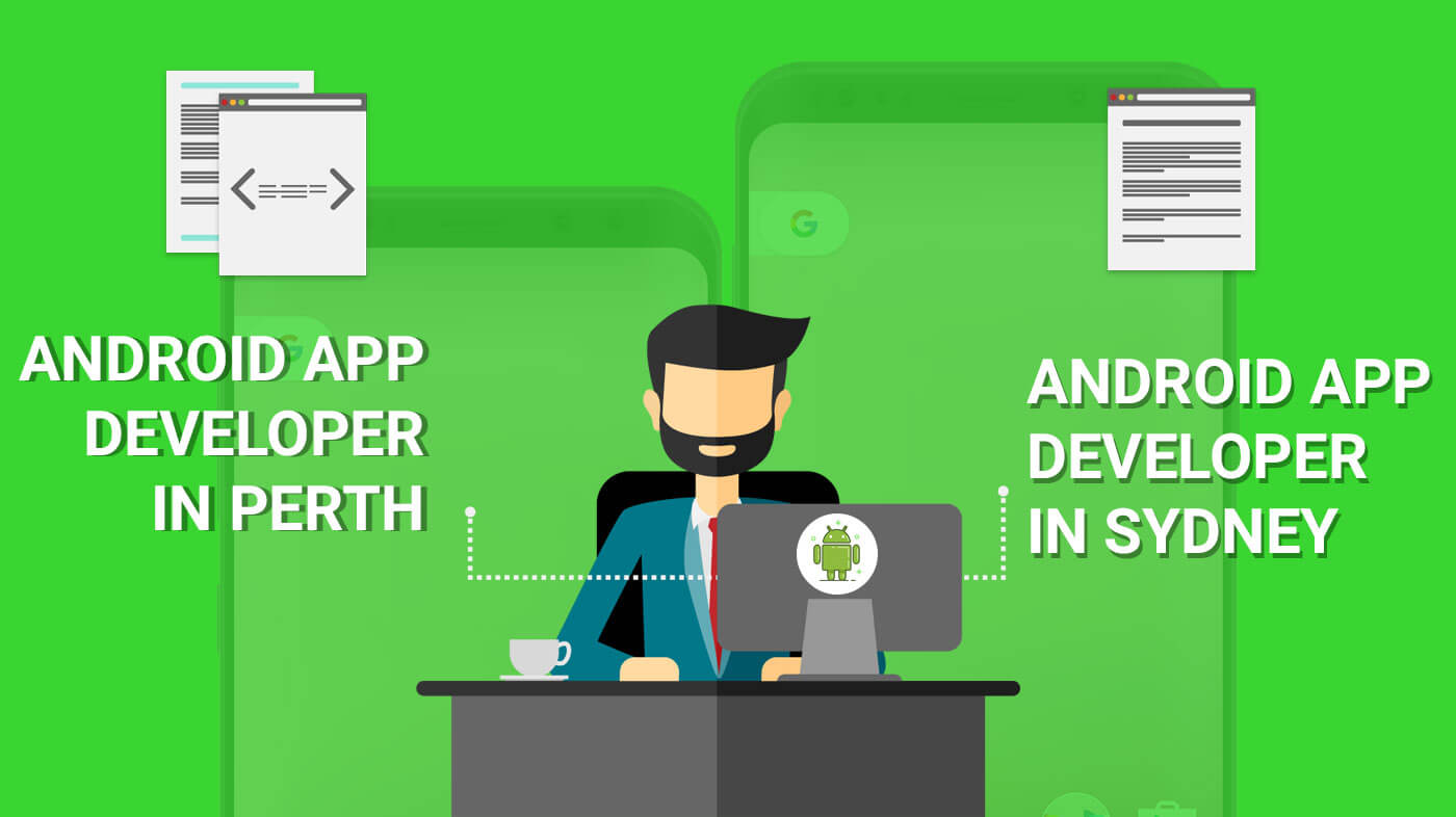 Android App Developer in Perth and Android App Developer in Sydney