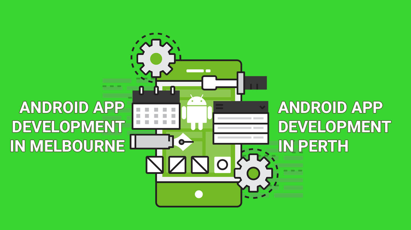 Android App Development in Melbourne and Android App Development in Perth
