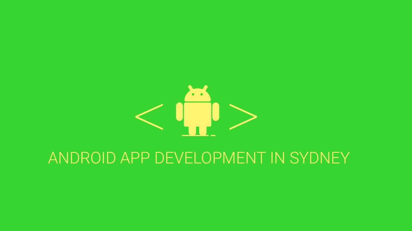 Android App Development in Sydney