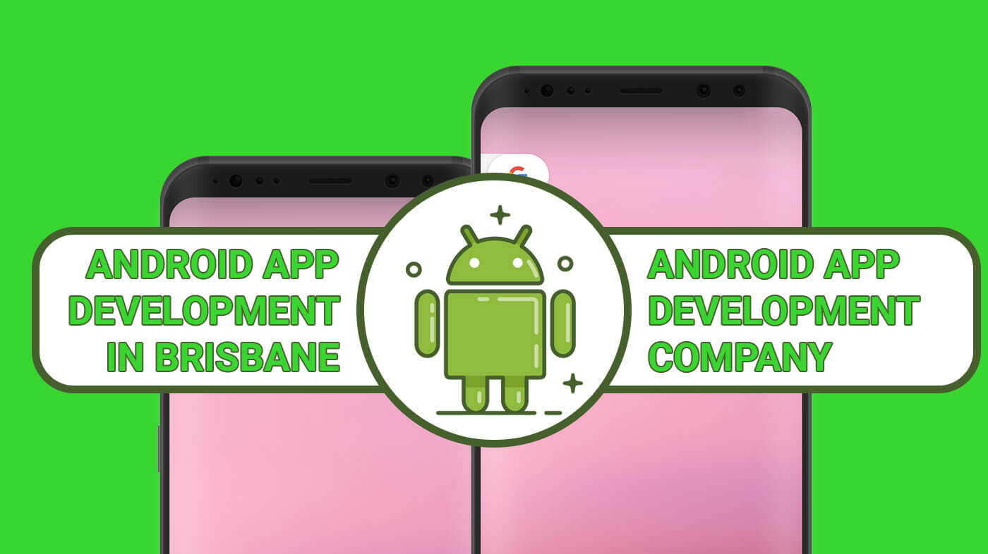 Android App Development in Brisbane and Android App Development Company