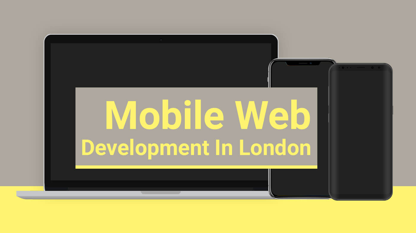 Mobile Web Development in London