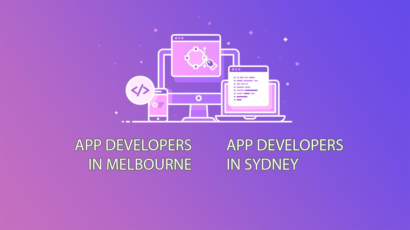 App Developers in Melbourne and App Developers in Sydney