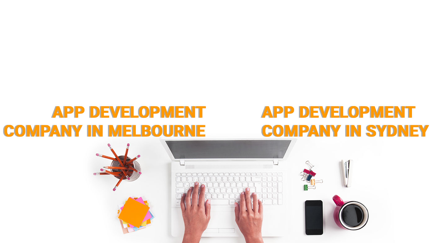 App Development Company Melbourne and App Development Company Sydney