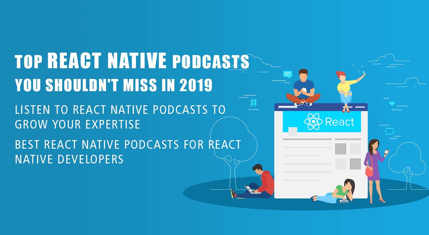 Top React Native Podcasts you shouldn't miss in 2019