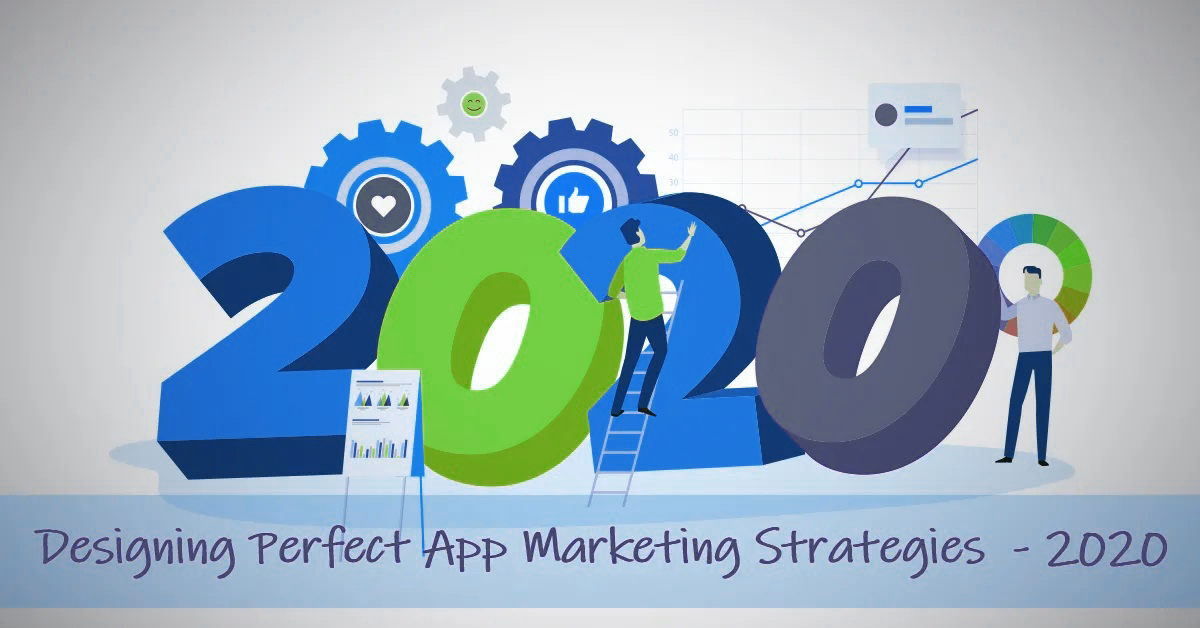 9 App Marketing Strategies That Business Should Consider For Their Business In 2020!