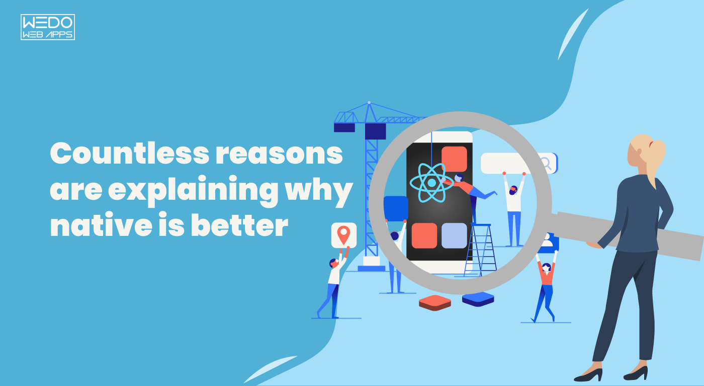 10 reasons explaining why you should choose native app development over hybrid!