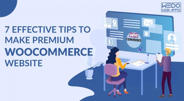 7 Effective tips to make premium WooCommerce Website