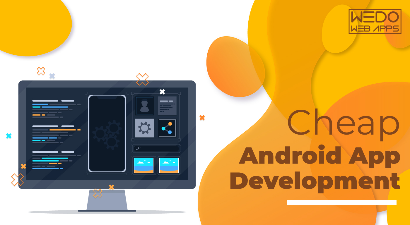 Cheap Android App Development with WeDoWebApps
