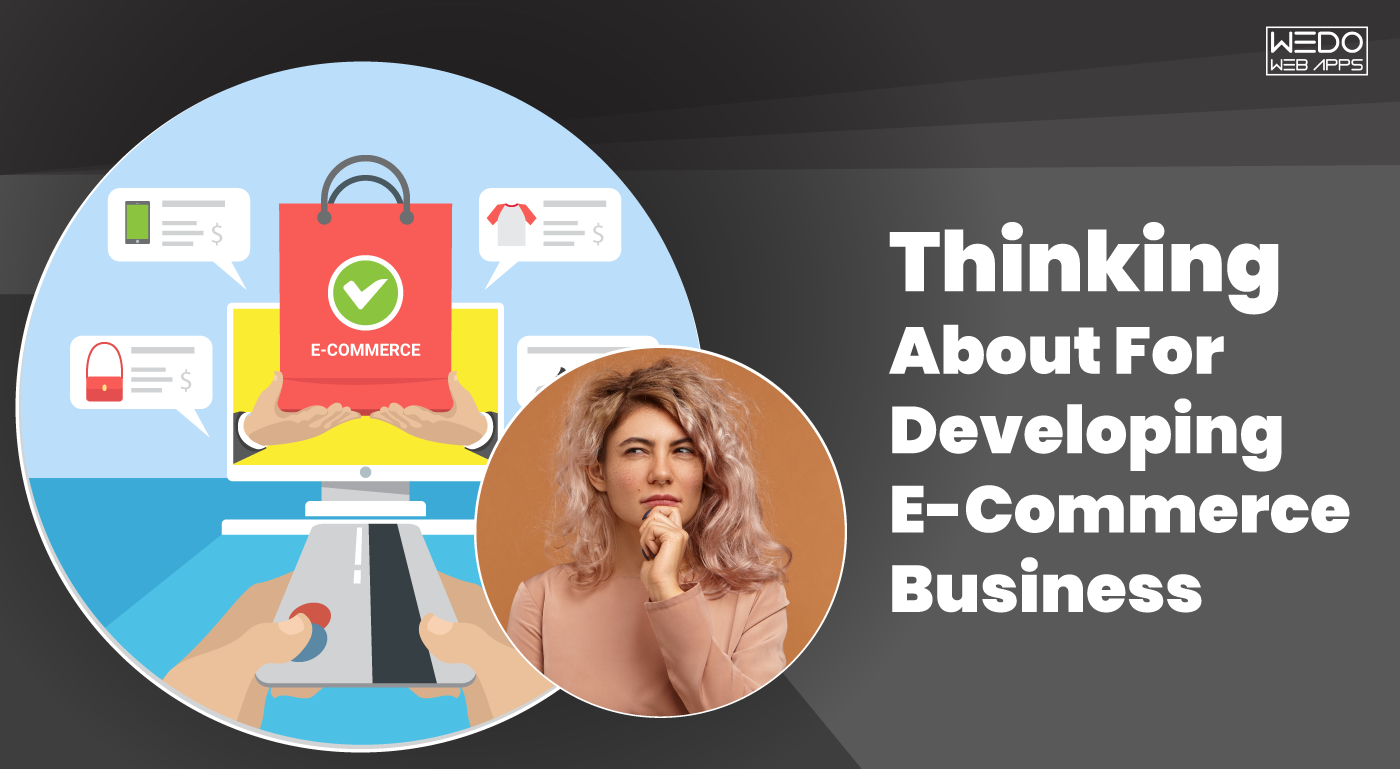 Considerations for Developing E-Commerce Business