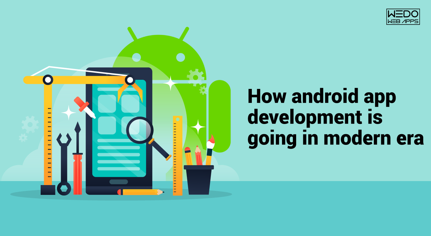 Future of android app development in modern era