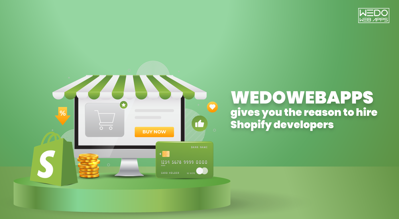 Let WeDoWebApps take your Shopify Responsibility