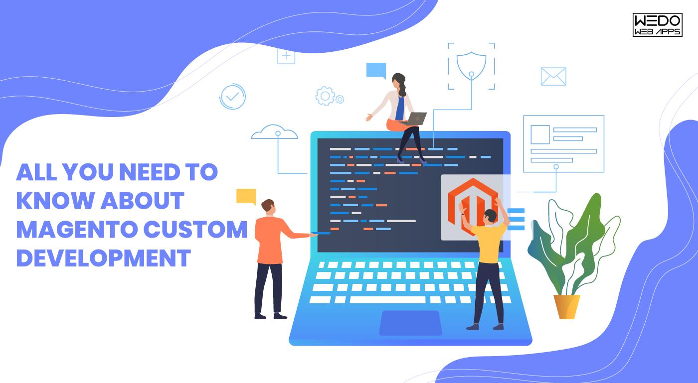 Magento Custom Development Fulfill All Your Needs