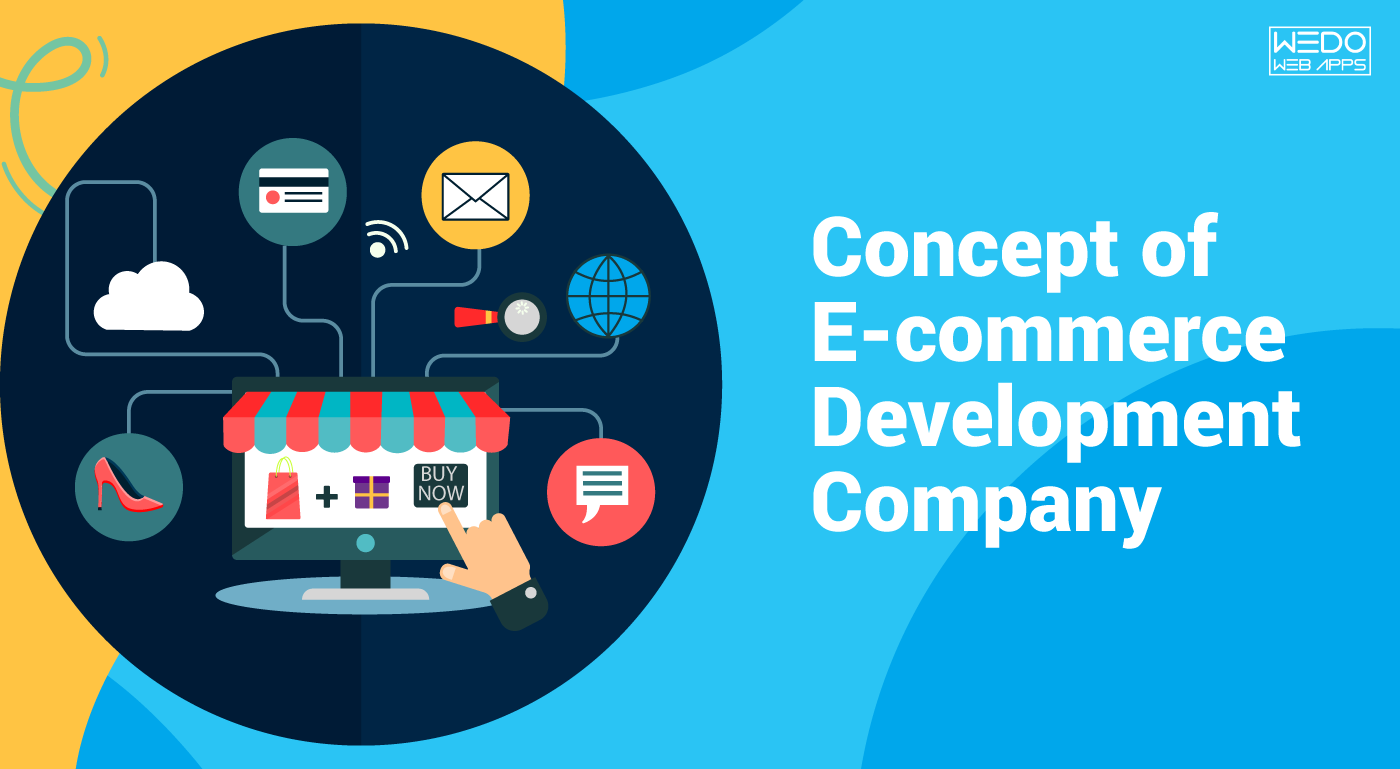 Understanding the Concept of E-commerce Development Company