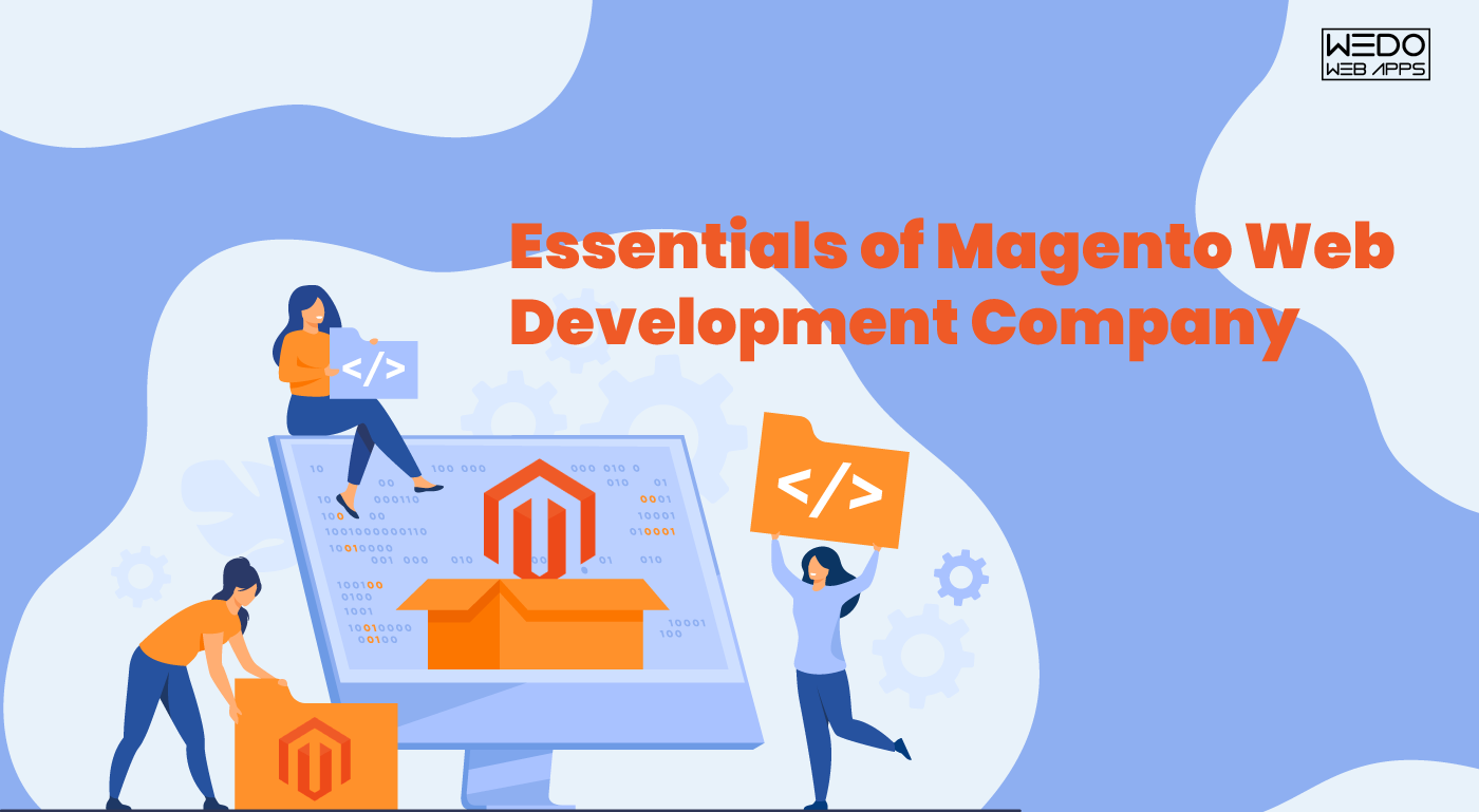 Why to choose Magento Web Development Company