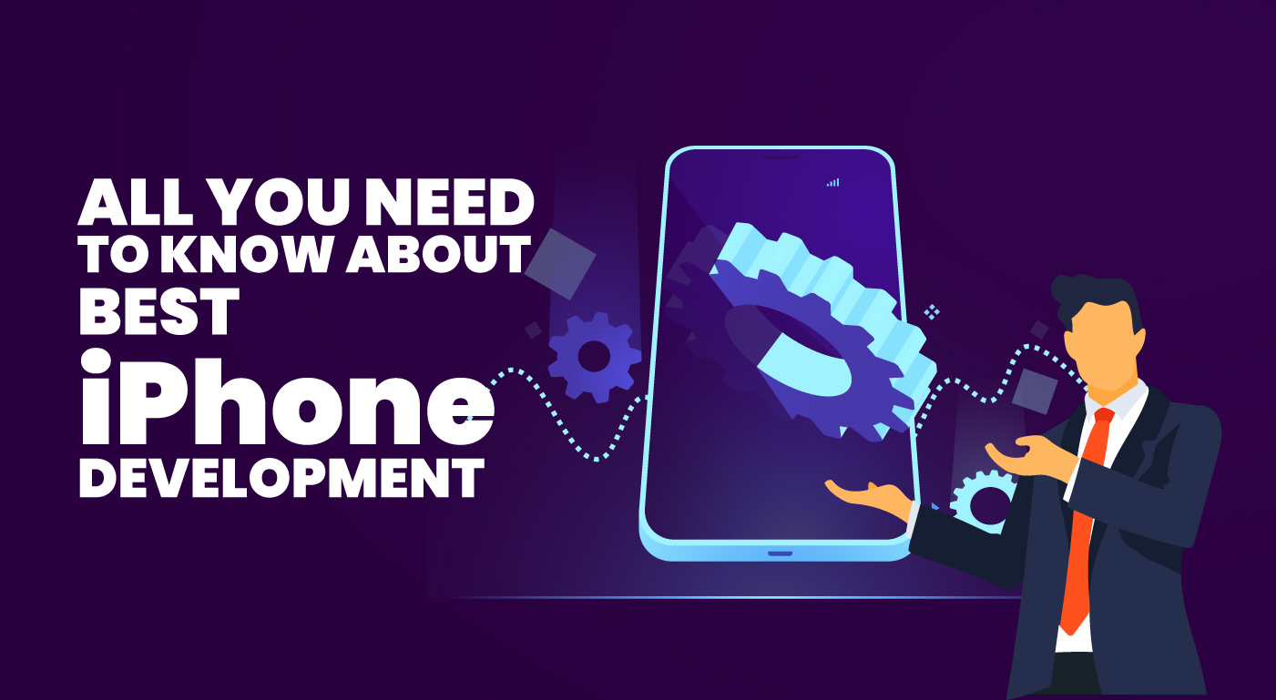 All You Need To Know About The Best iPhone Development Company