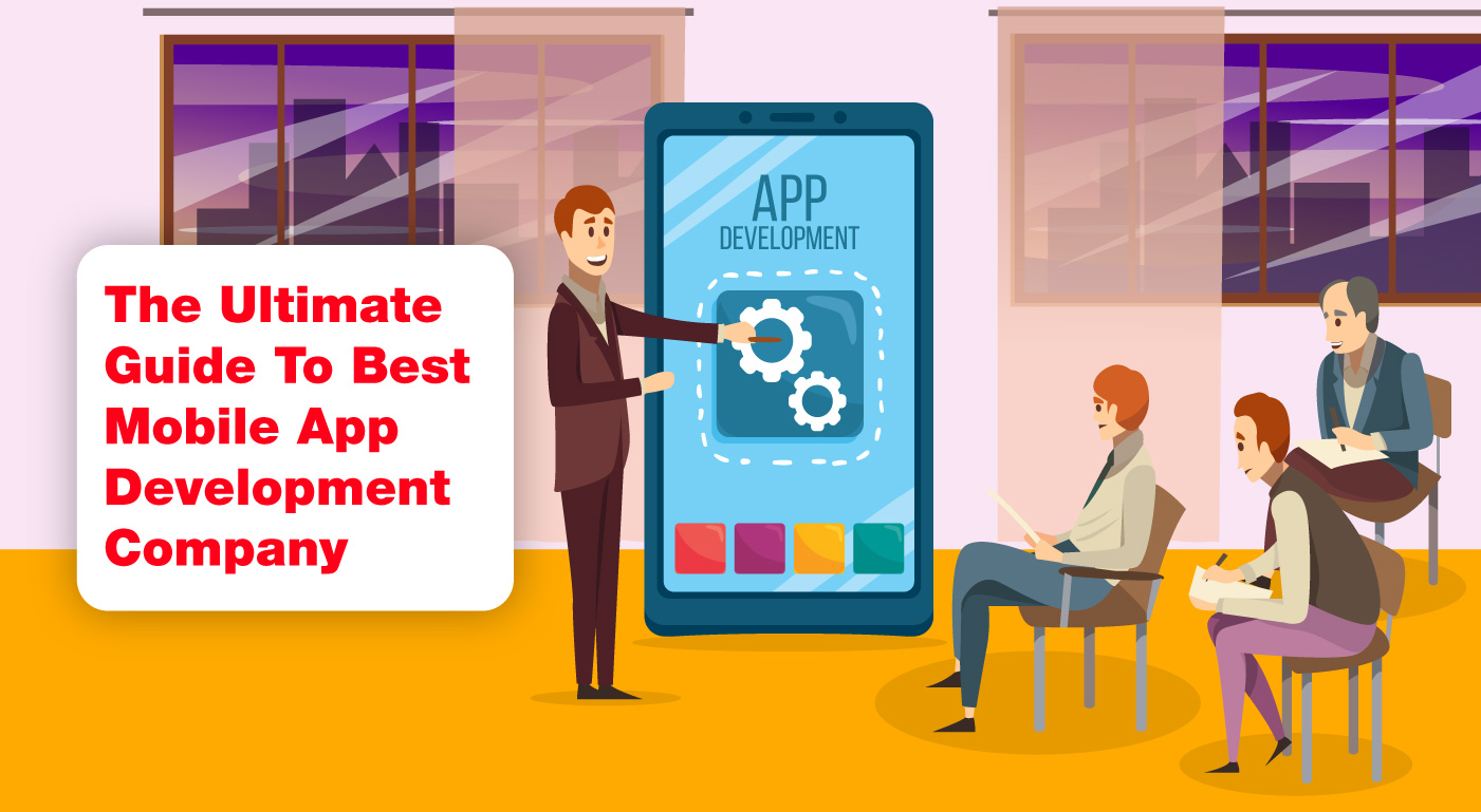 The Ultimate Guide To Best Mobile App Development Company