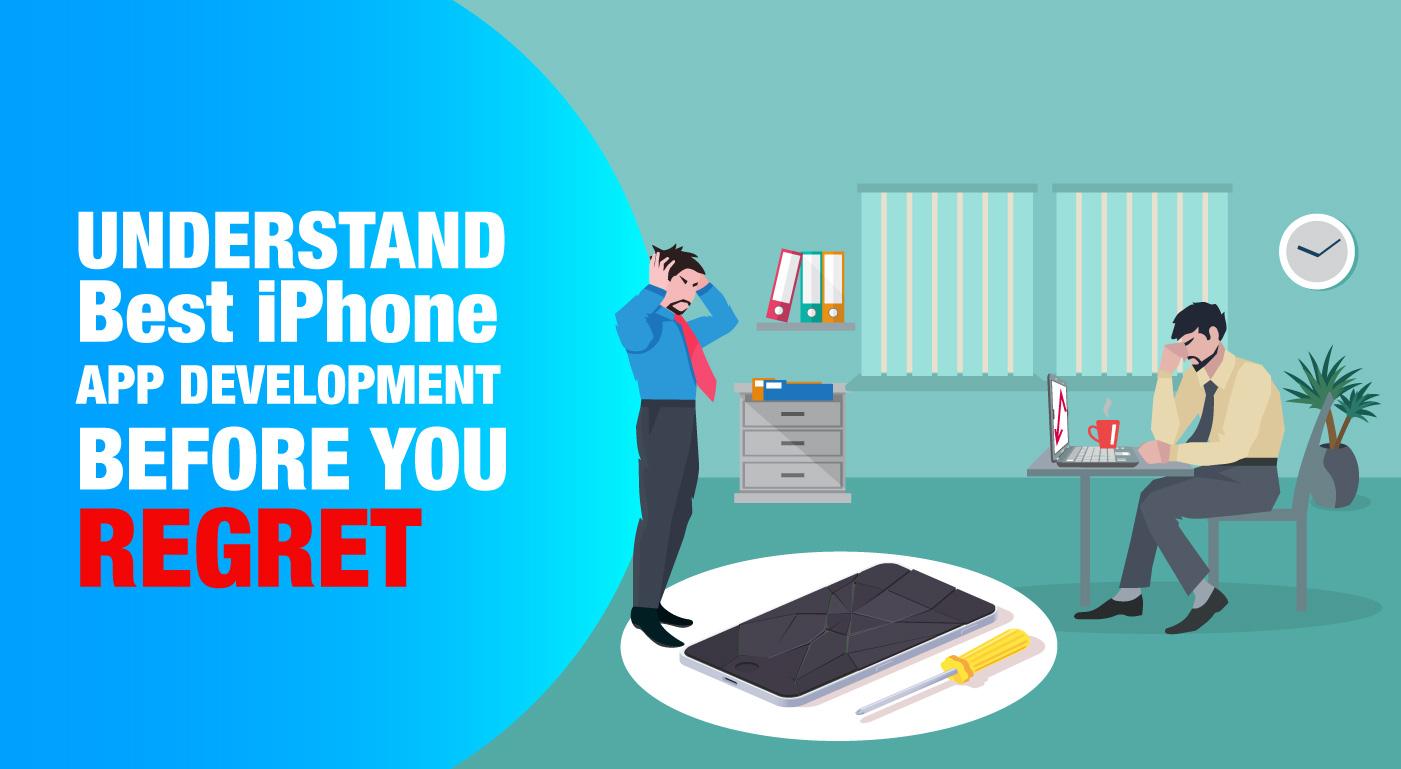 UnderstandBest iPhone App DevelopmentBefore You Regret