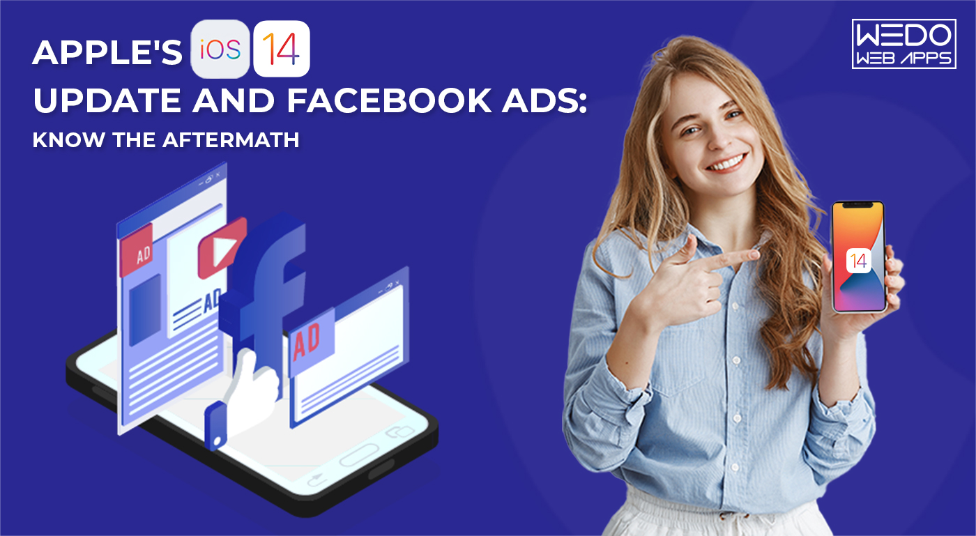 Apple's iOS 14 update and Facebook Ads: Know the Aftermath