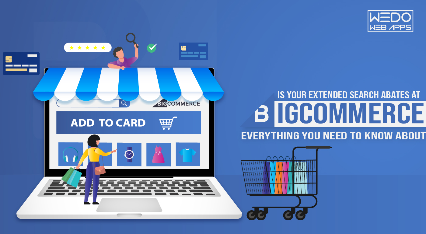Is Your Extended Search Abates at BigCommerce? Everything You Need to Know About