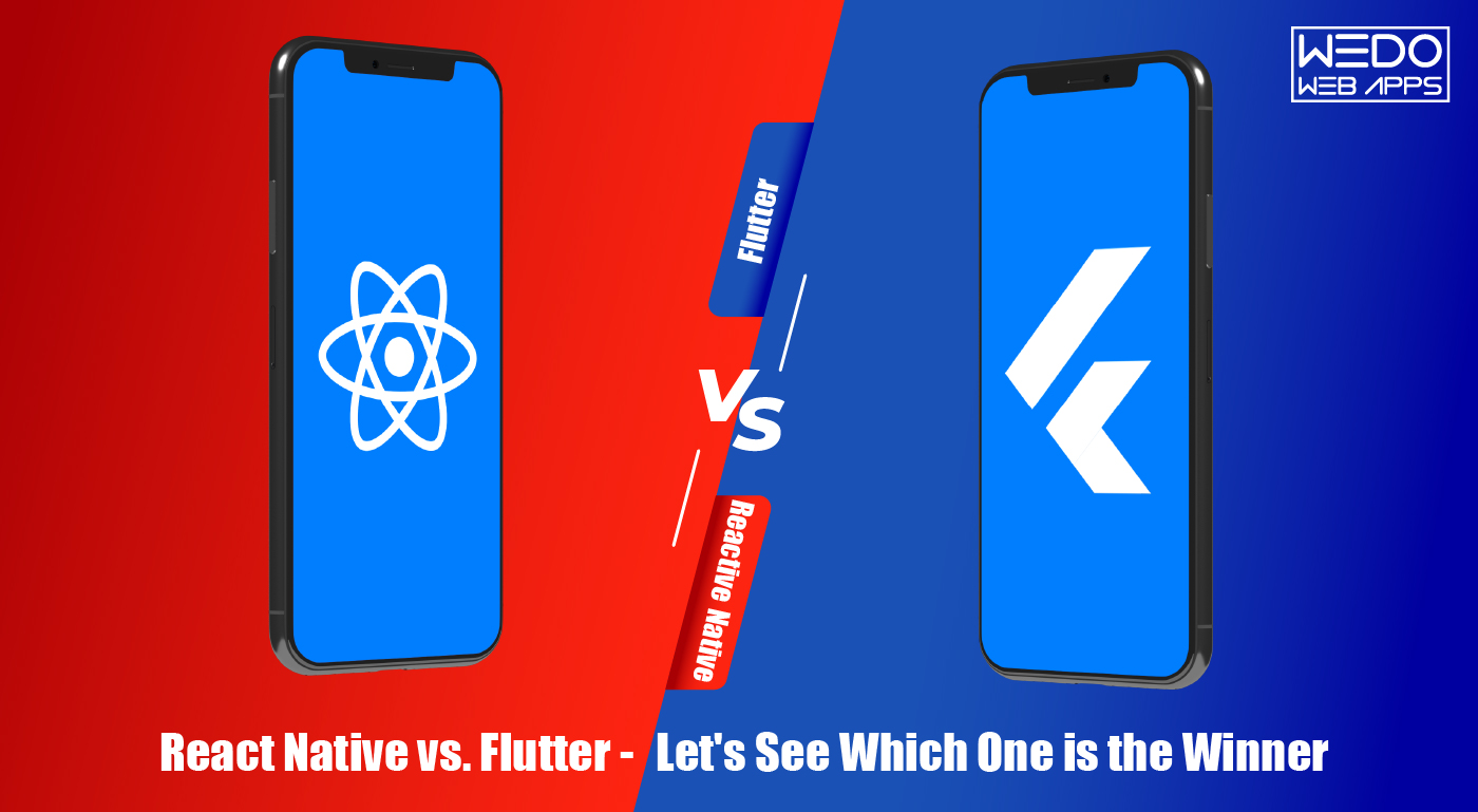 React Native Native vs. Flutter – Let's See Which One is the Winner