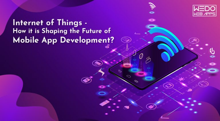 Internet of Things – How it is Shaping the Future of Mobile App Development?