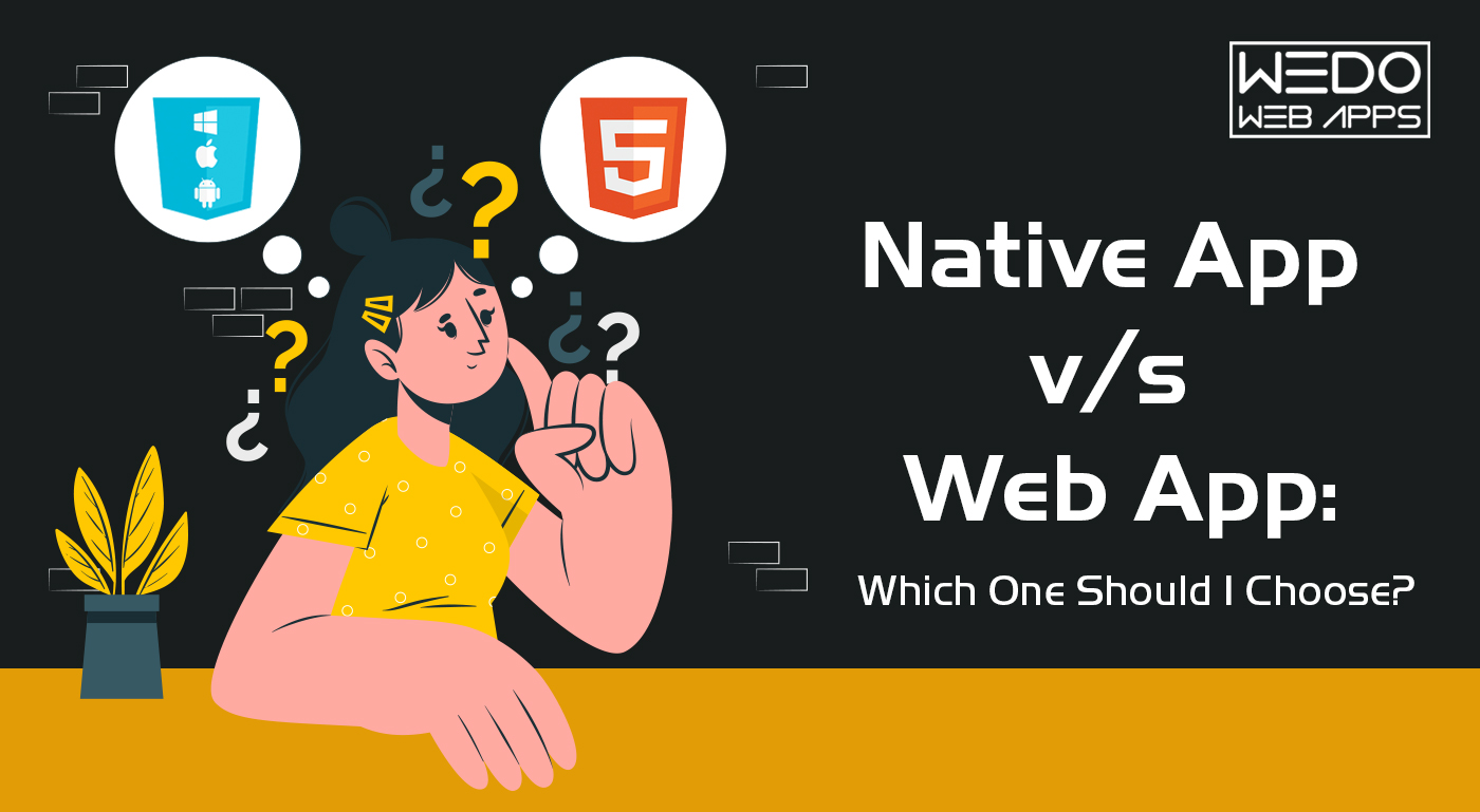 Native App v/s Web App: Which One Should I Choose?