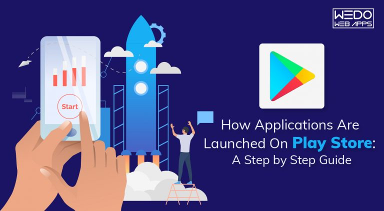 How Applications Are Launched On Play Store: A Step by Step Guide
