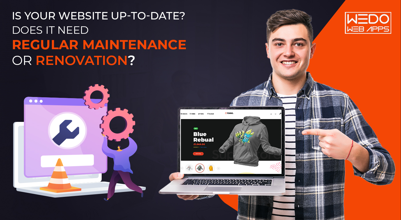 Is Your Website Up-to-date? Does It Need Regular Maintenance Or Renovation?