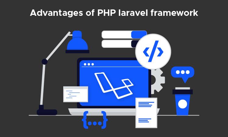 Advantages of PHP laravel framework