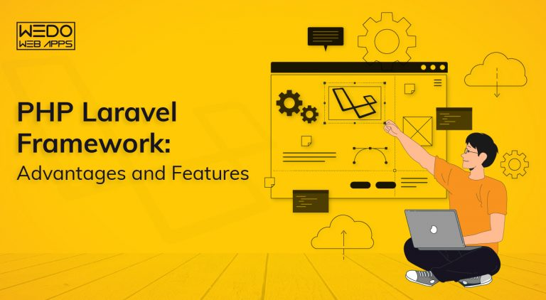 PHP Laravel Framework: Advantages and Features