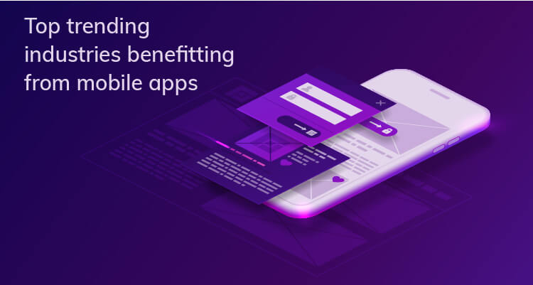 Top industries that would be benefited from mobile app development