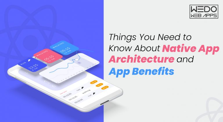 Things You Need to Know About Native App Architecture and App Benefits