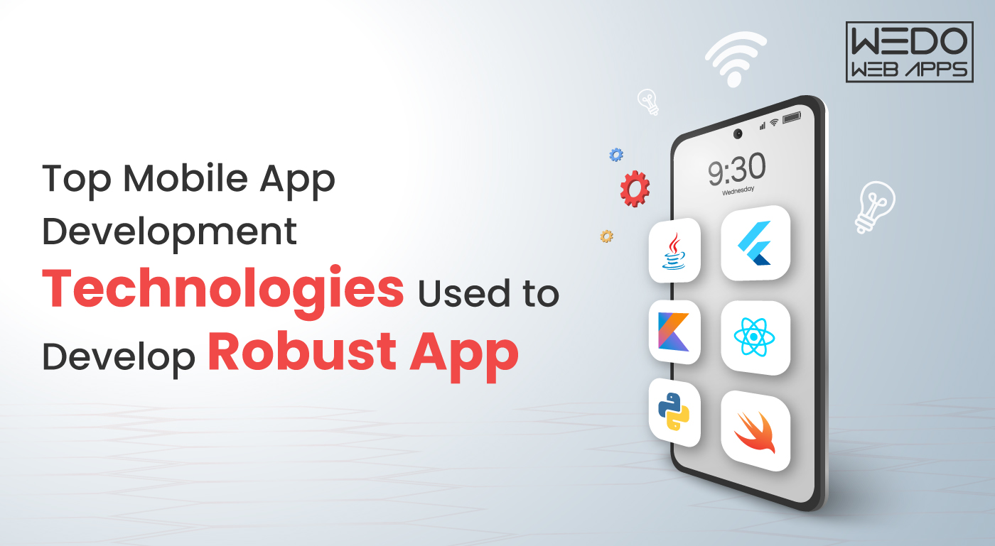Top Mobile App Development Technologies Used to Develop Robust App