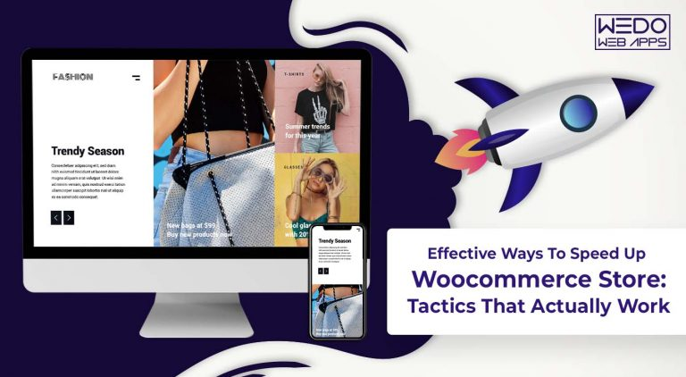 Effective Ways To Speed Up Woocommerce Store: Tactics That Actually Work