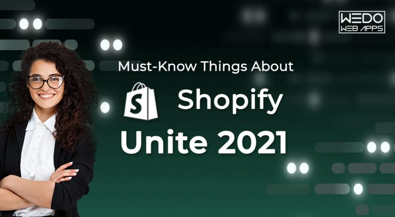 Must-Know Things About Shopify Unite 2021