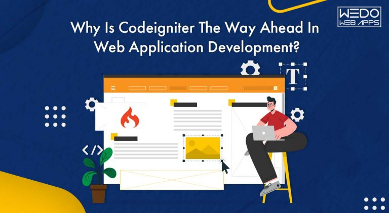 Why Is Codeigniter The Way Ahead In Web Application Development?