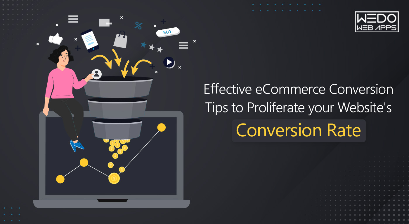 Effective eCommerce Conversion Tips to Proliferate your Website's Conversion Rate