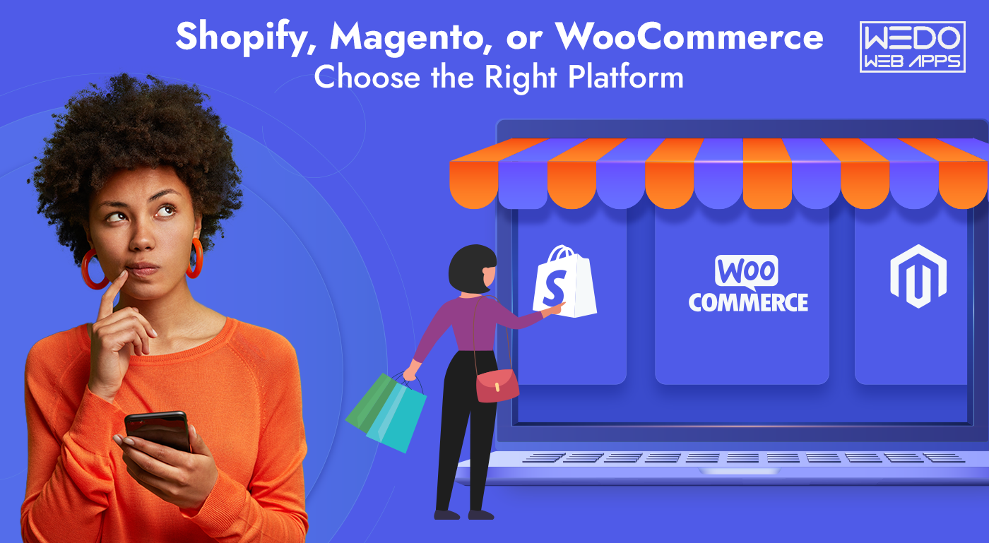 Shopify, Magento, or WooCommerce - Choose the Right Platform