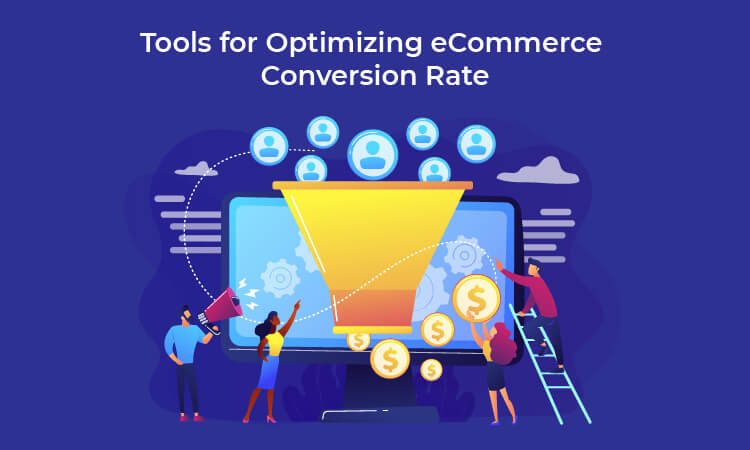 Tools for Optimizing eCommerce Conversion Rate
