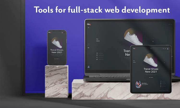 Tools for full-stack web development