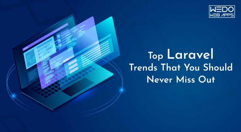 Laravel Trends That You Should Never Miss Out