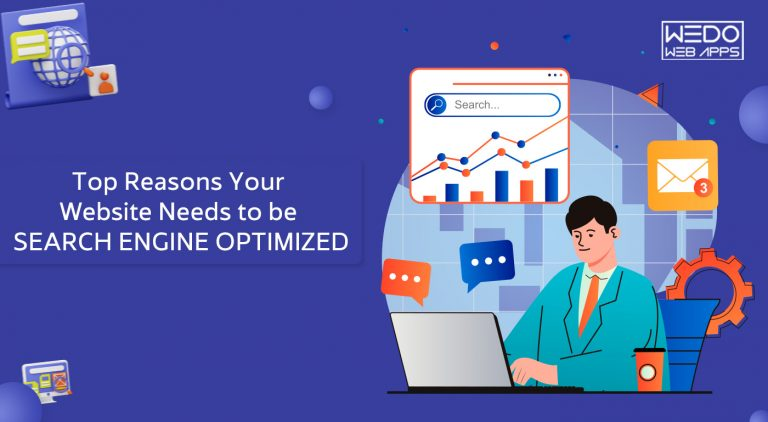 Reasons Your Website Needs to be Search Engine Optimized