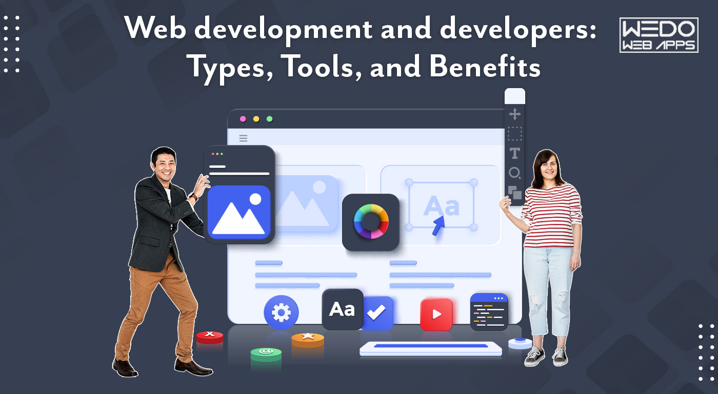 Web Development & Developers Guide: Types, Tools, and Benefits